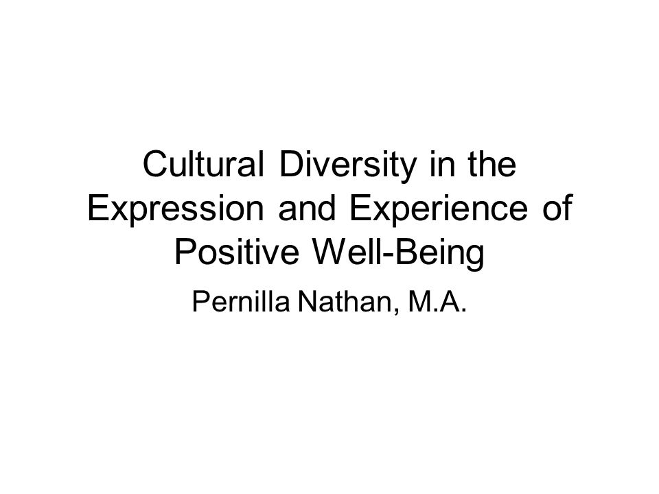 Cultural Diversity in the Expression and Experience of Positive Well-Being
