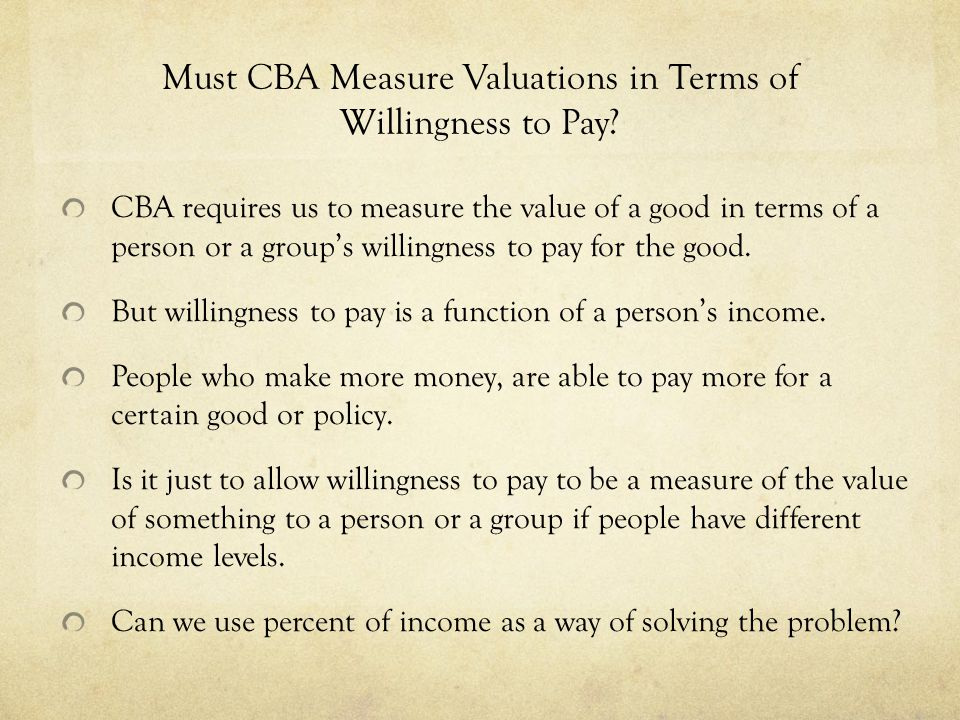 Must CBA Measure Valuations in Terms of Willingness to Pay