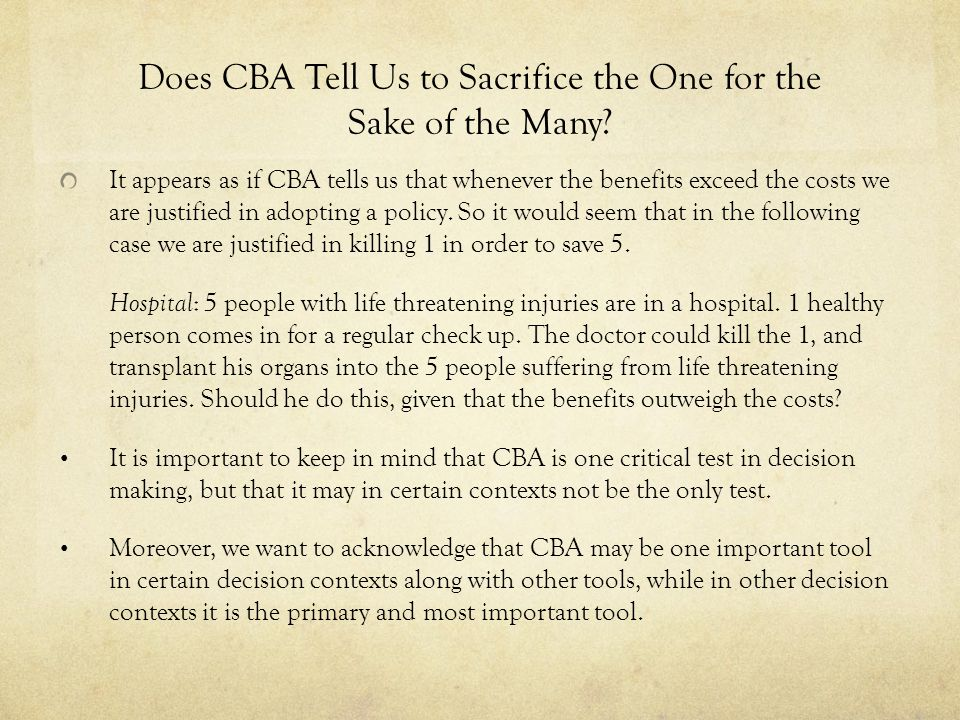 Does CBA Tell Us to Sacrifice the One for the Sake of the Many