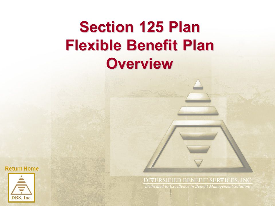 Section 125 Plan Flexible Benefit Plan Overview