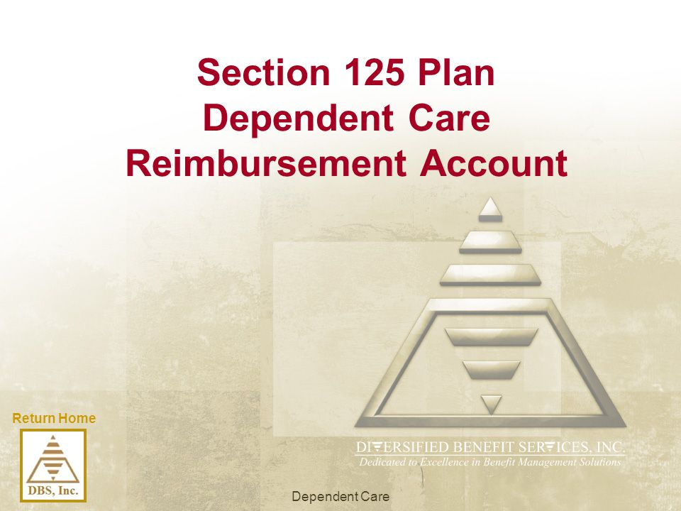 Section 125 Plan Dependent Care Reimbursement Account