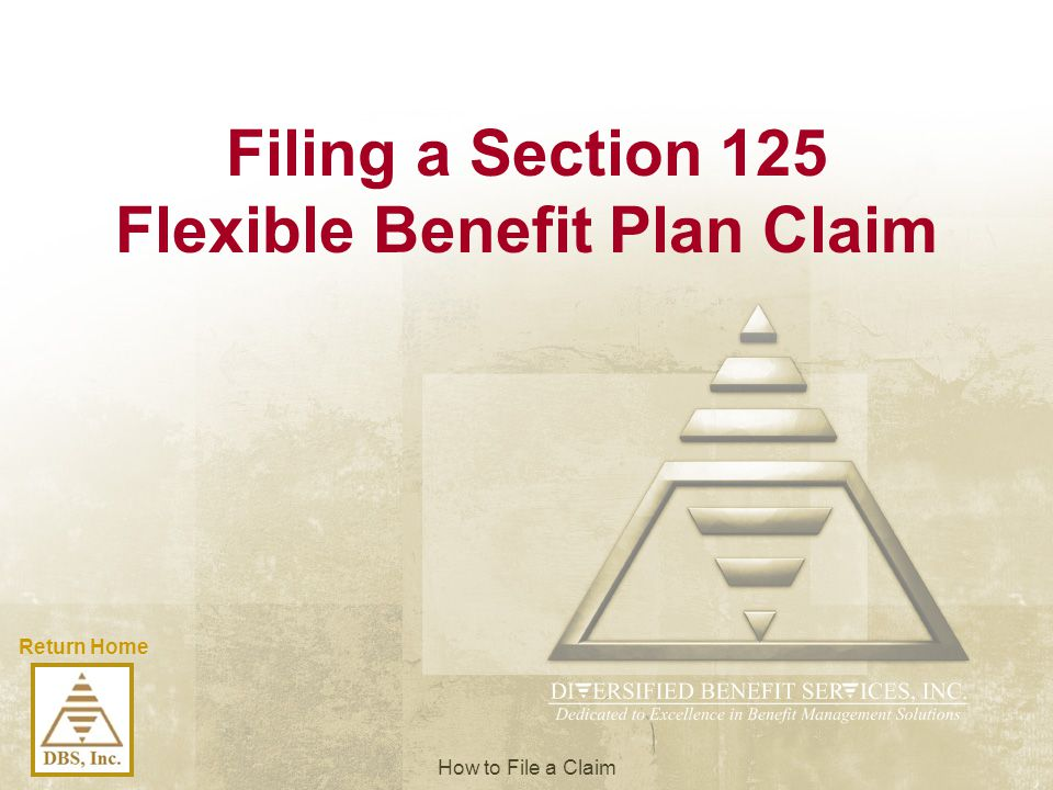 Filing a Section 125 Flexible Benefit Plan Claim