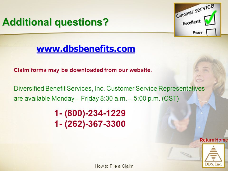 Additional questions www.dbsbenefits.com 1- (800)-234-1229