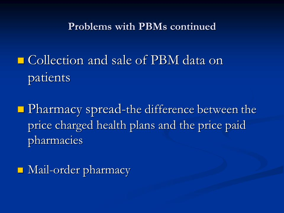 Problems with PBMs continued