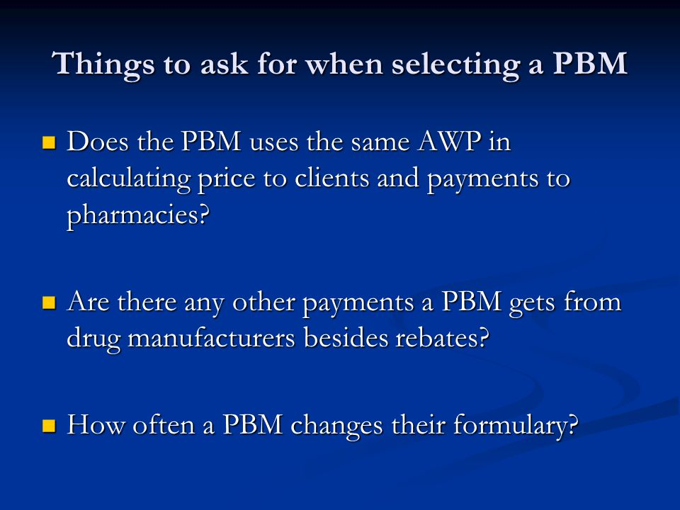 Things to ask for when selecting a PBM