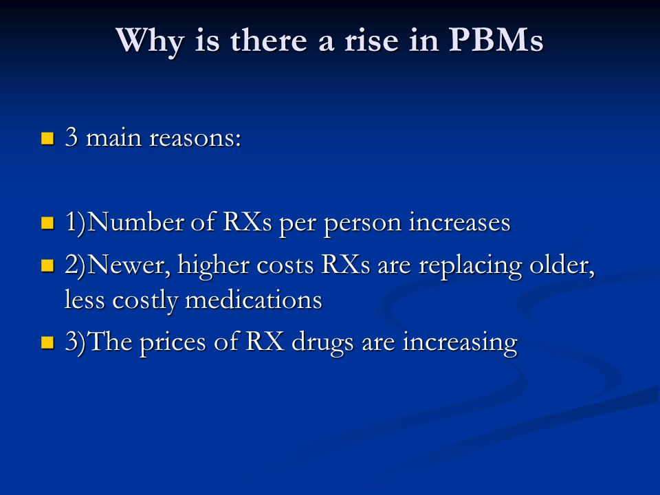 Why is there a rise in PBMs