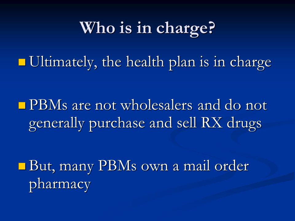 Who is in charge Ultimately, the health plan is in charge