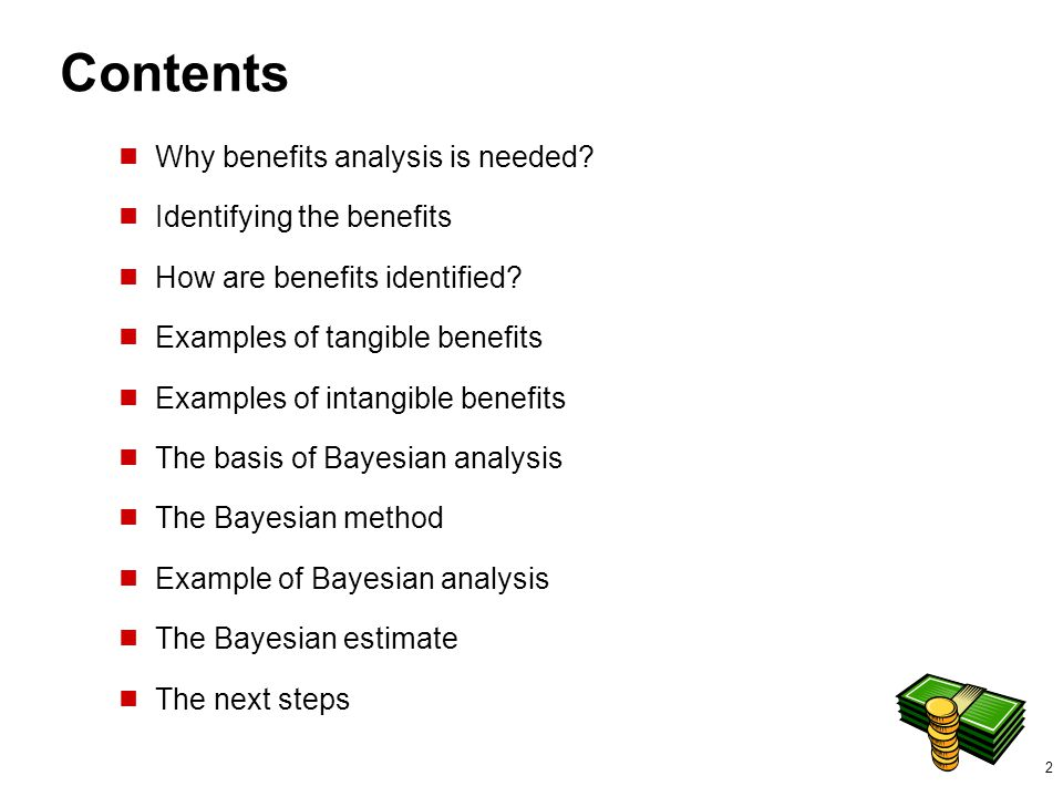 Contents Why benefits analysis is needed Identifying the benefits