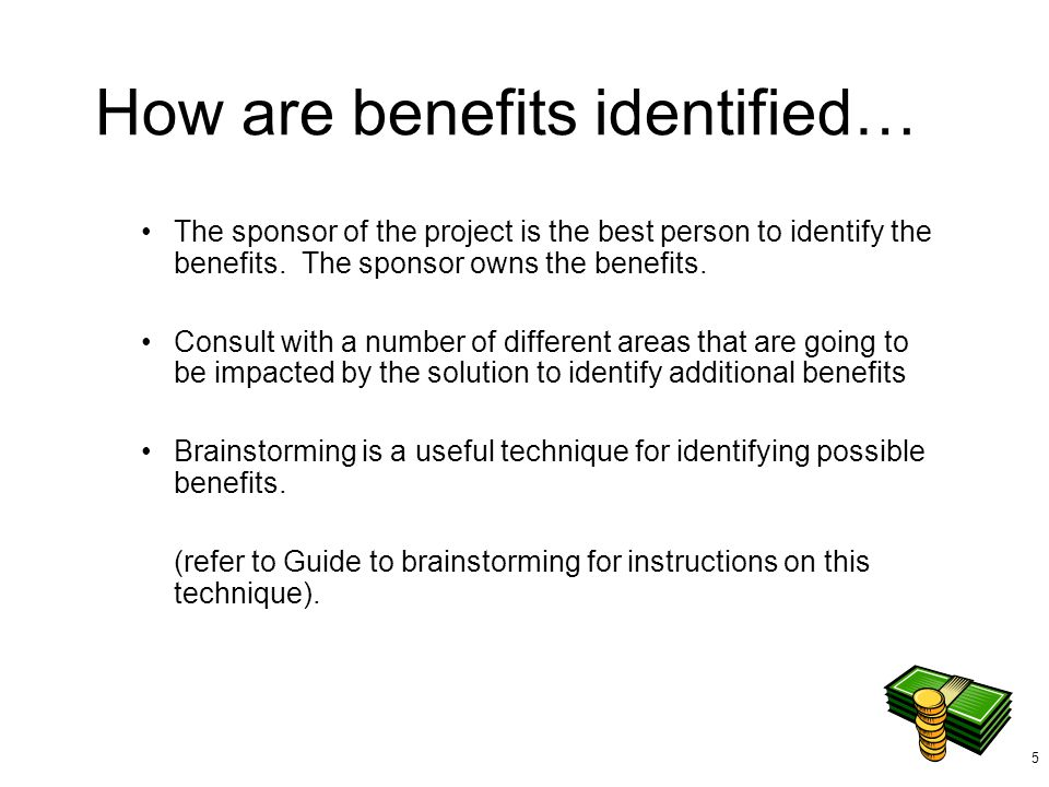 How are benefits identified…