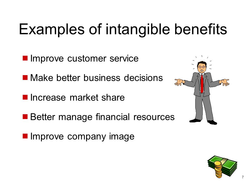 Examples of intangible benefits