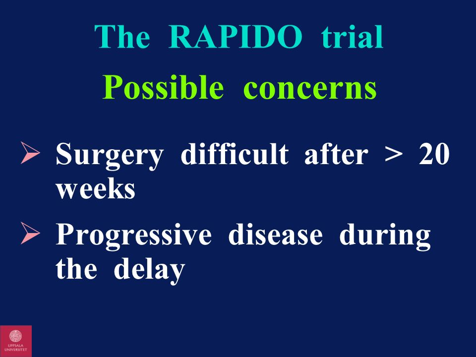 Possible concerns The RAPIDO trial