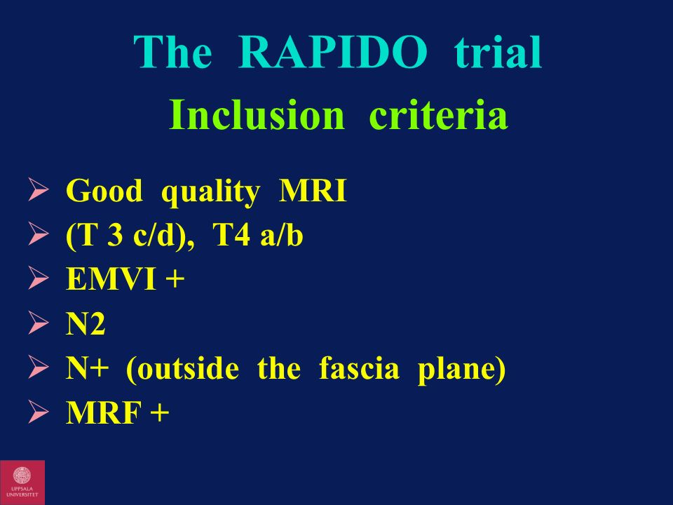 The RAPIDO trial Inclusion criteria Good quality MRI (T 3 c/d), T4 a/b