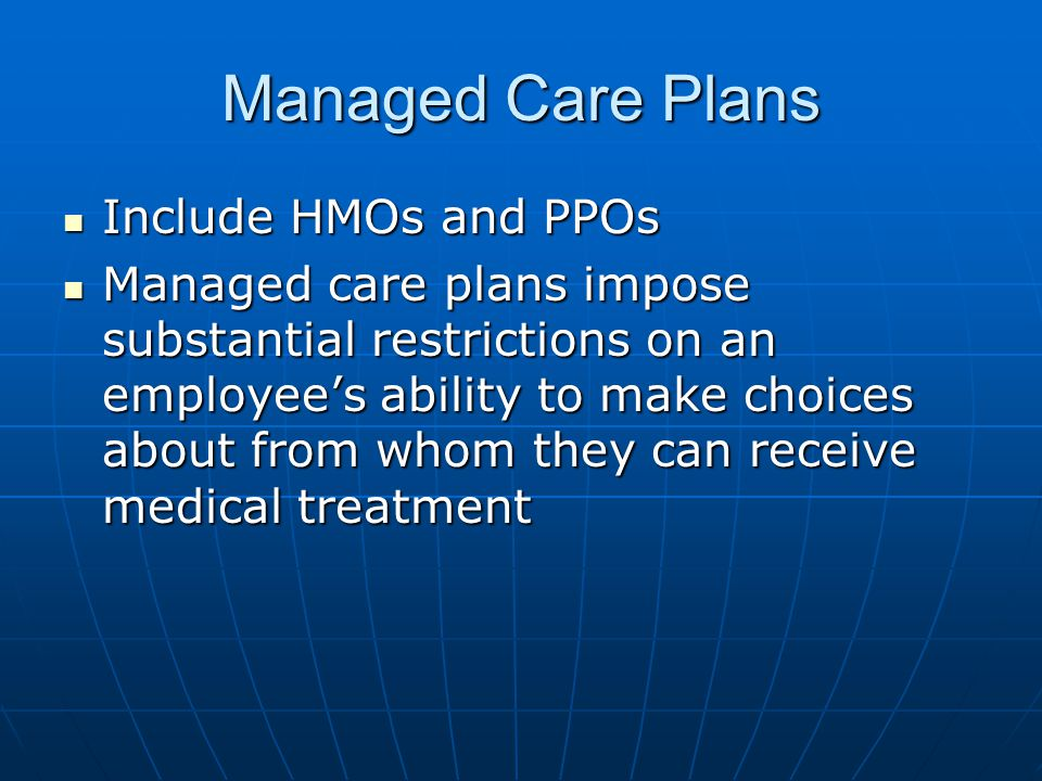 Managed Care Plans Include HMOs and PPOs
