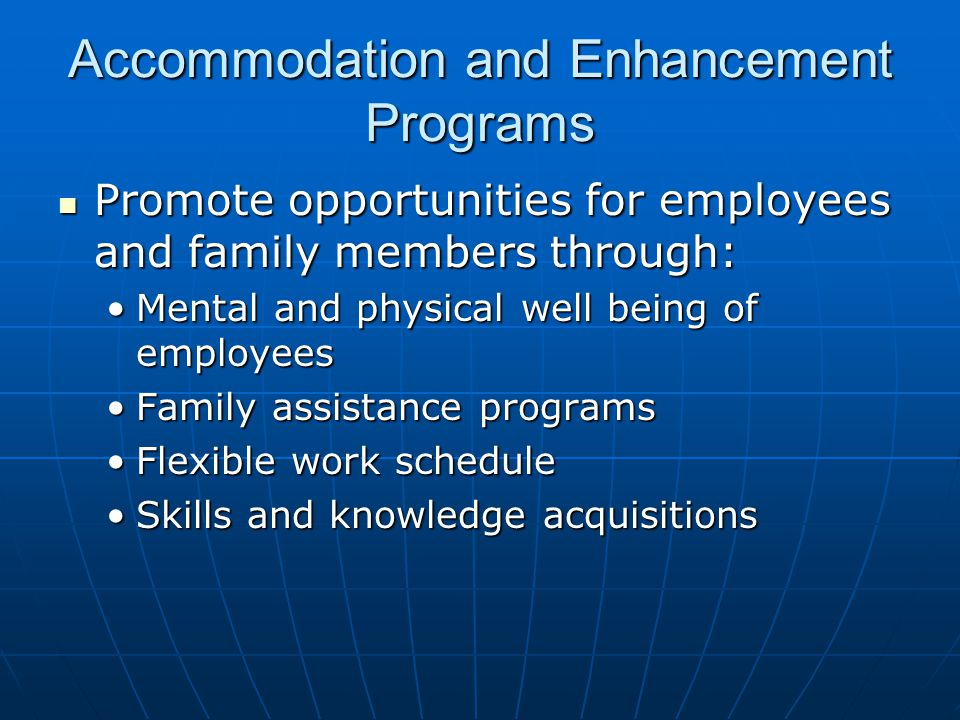 Accommodation and Enhancement Programs