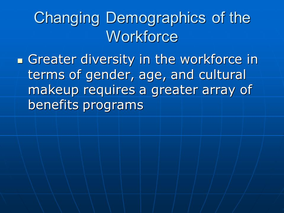Changing Demographics of the Workforce