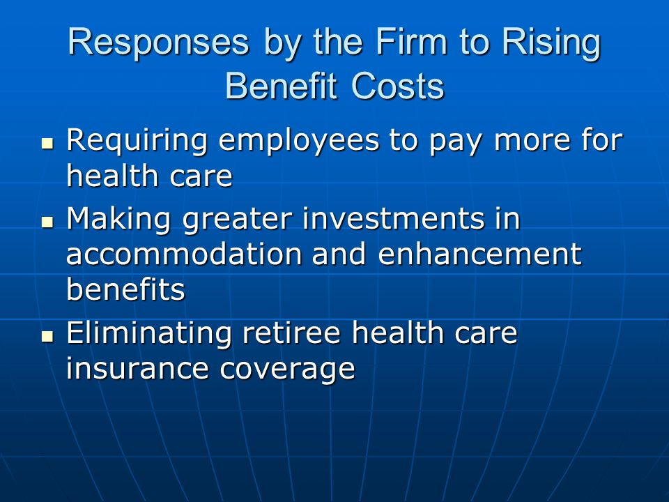 Responses by the Firm to Rising Benefit Costs
