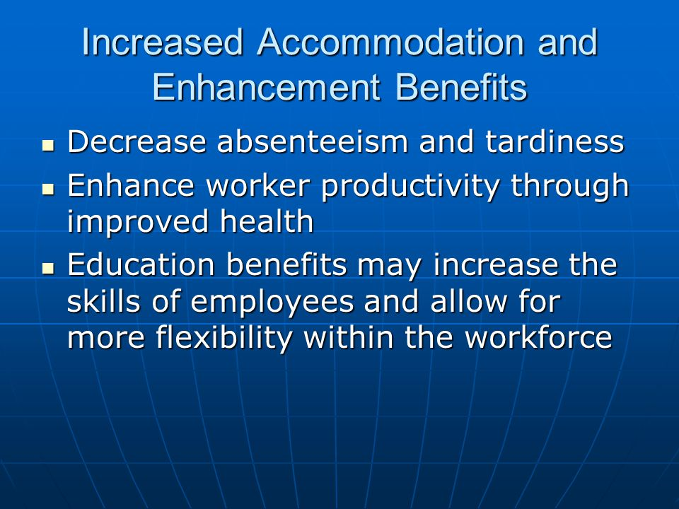 Increased Accommodation and Enhancement Benefits