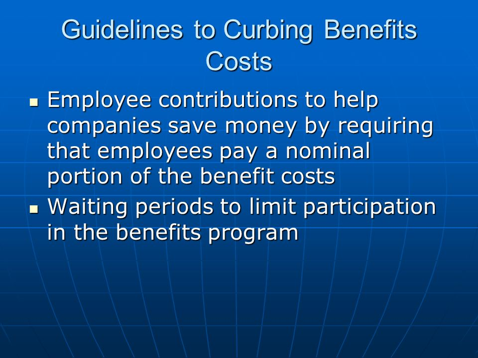 Guidelines to Curbing Benefits Costs