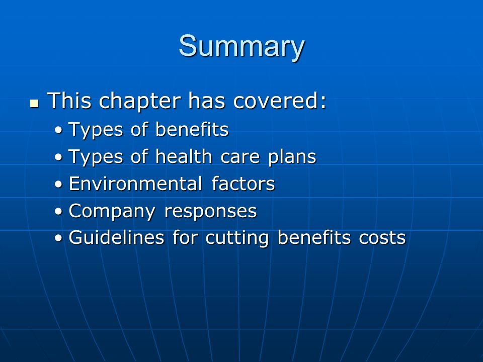 Summary This chapter has covered: Types of benefits