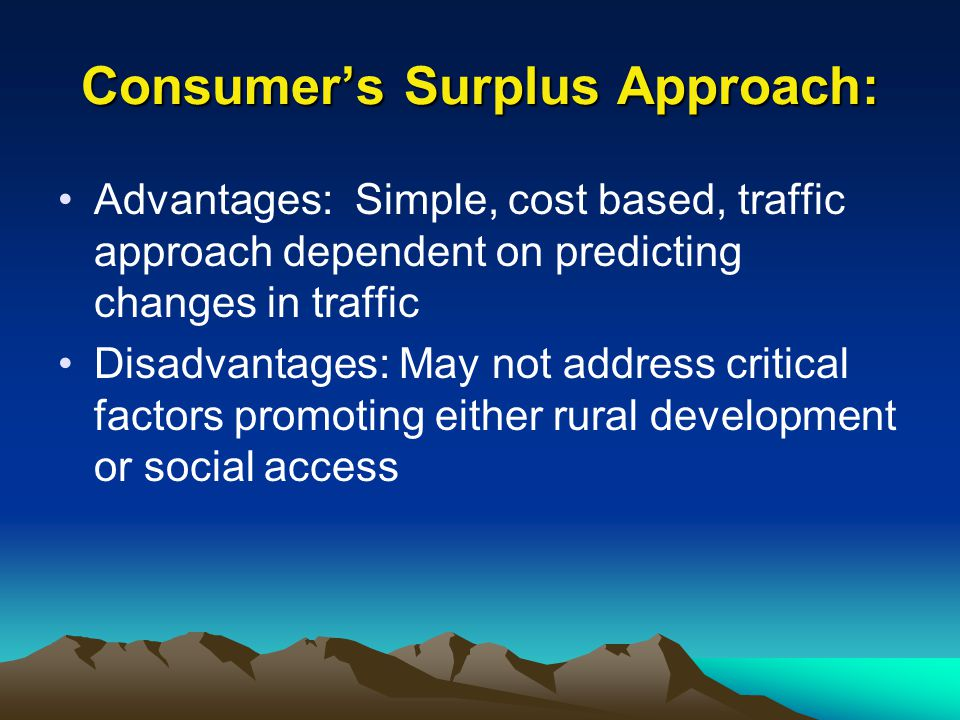 Consumer's Surplus Approach: