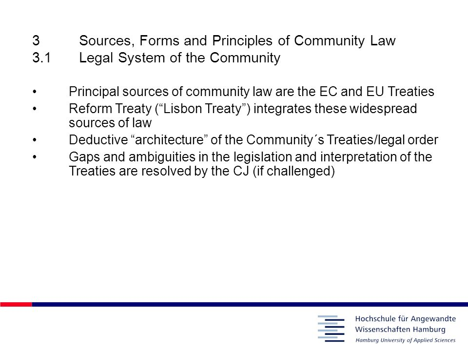 3. Sources, Forms and Principles of Community Law 3. 1