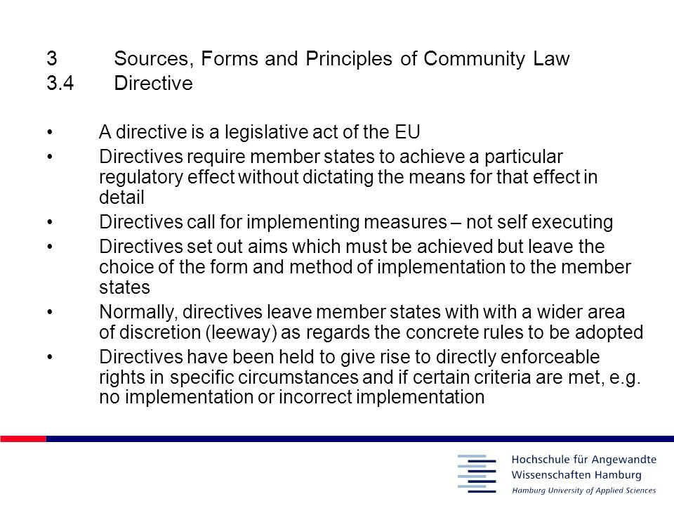 3 Sources, Forms and Principles of Community Law 3.4 Directive