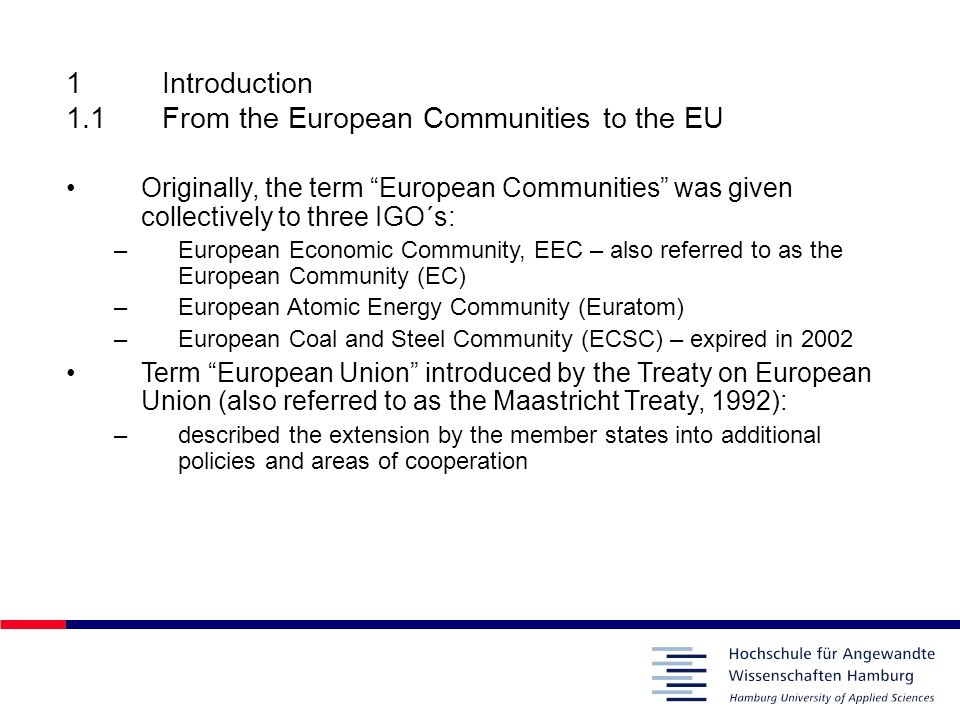 1 Introduction 1.1 From the European Communities to the EU