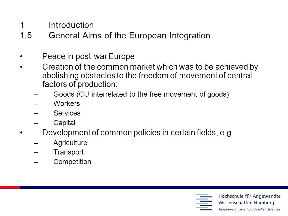 1 Introduction 1.5 General Aims of the European Integration