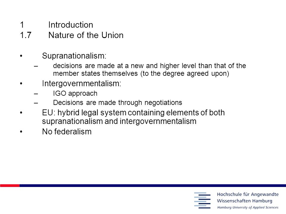 1 Introduction 1.7 Nature of the Union