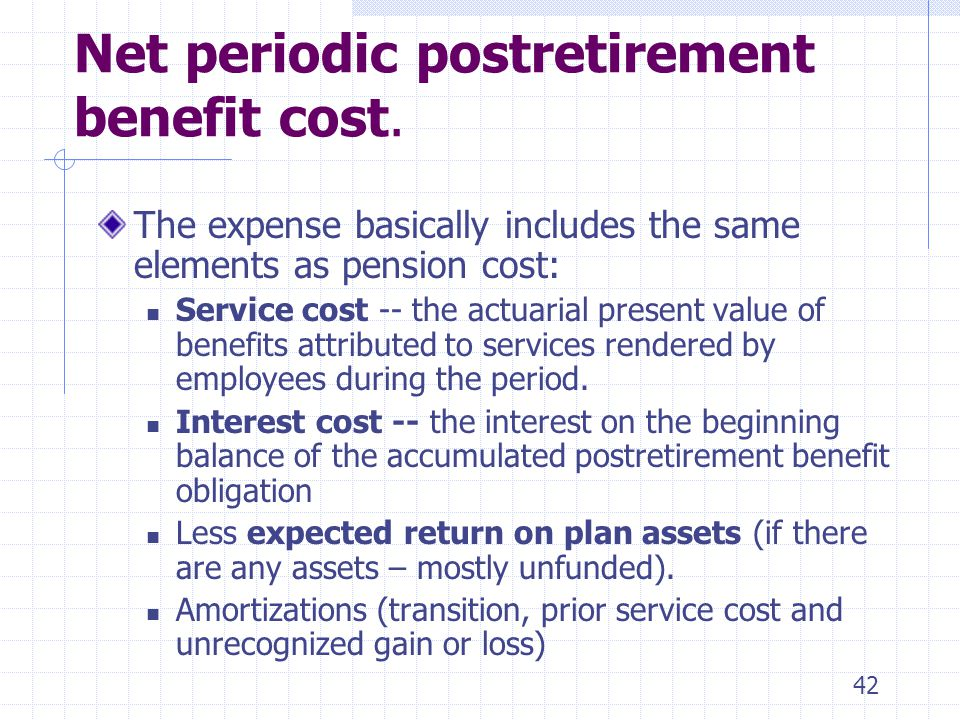 Net periodic postretirement benefit cost.