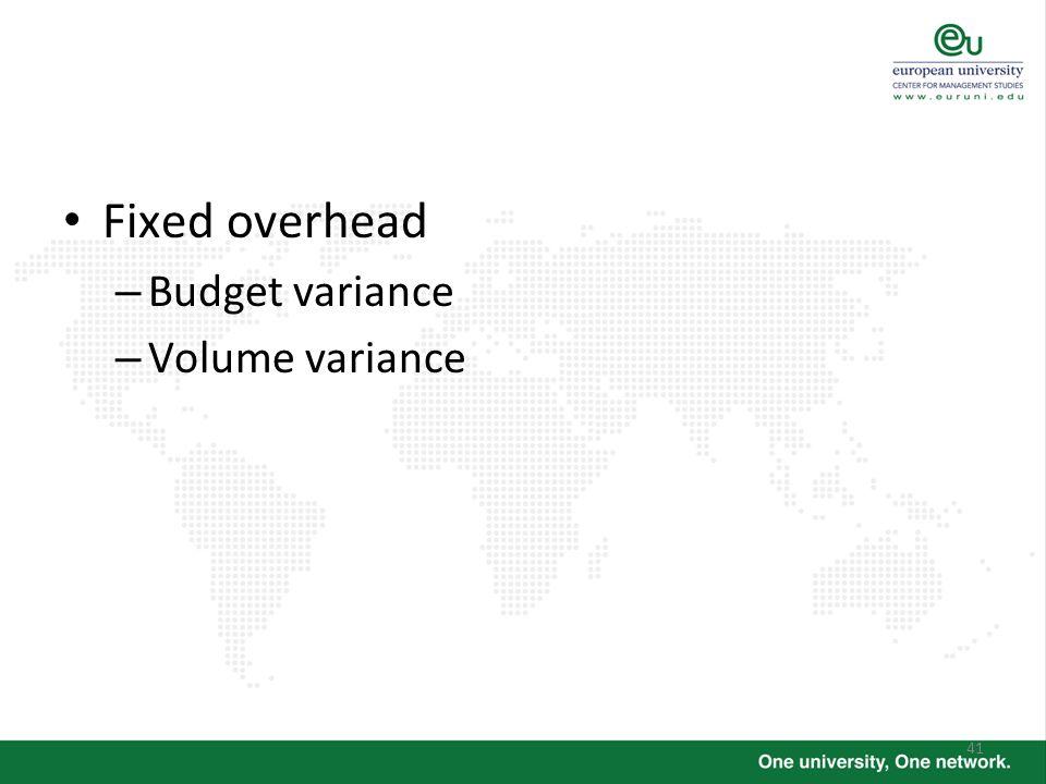 Fixed overhead Budget variance Volume variance