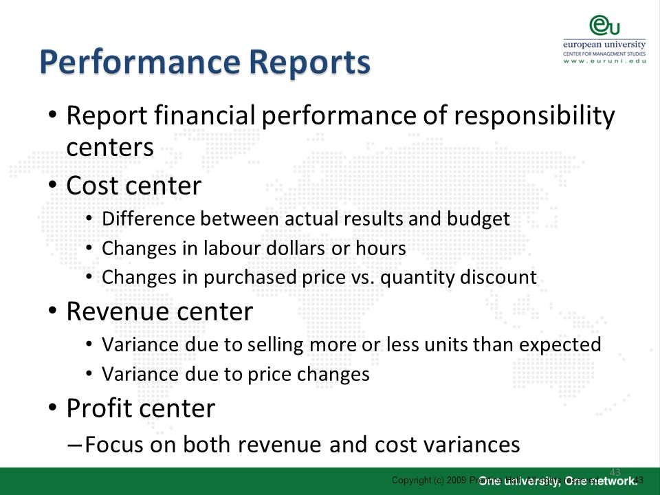 Performance Reports Report financial performance of responsibility centers. Cost center. Difference between actual results and budget.