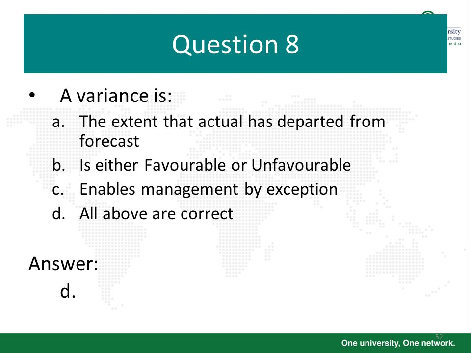 Question 8 A variance is: Answer: d.