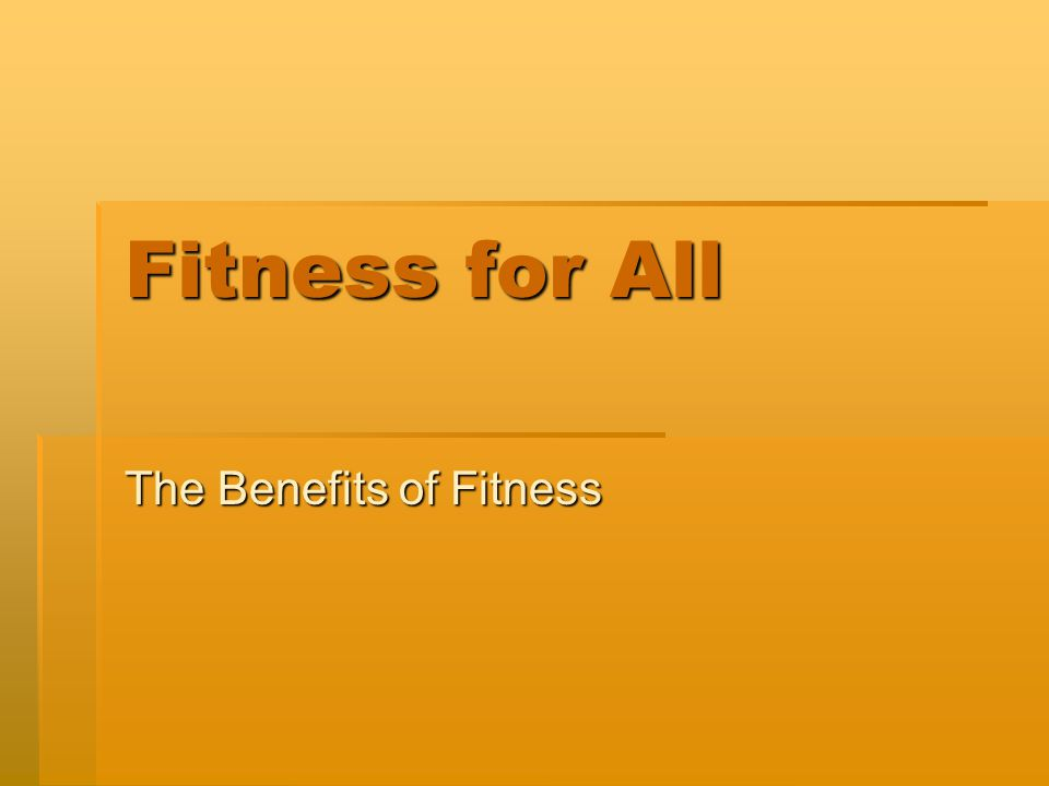 The Benefits of Fitness