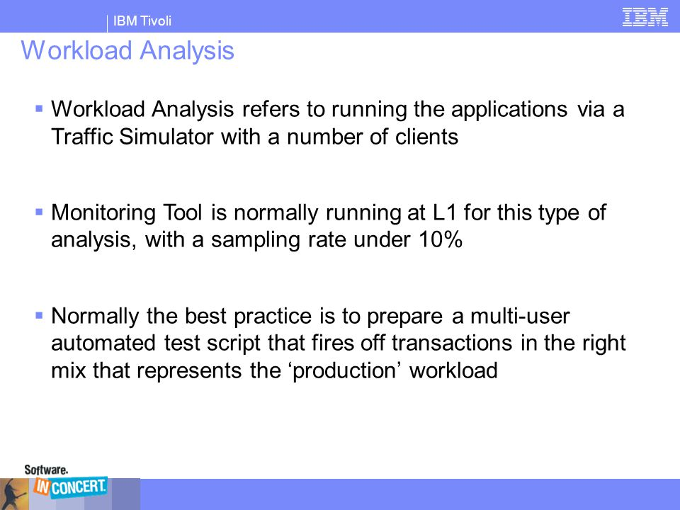 Workload Analysis Workload Analysis refers to running the applications via a Traffic Simulator with a number of clients.