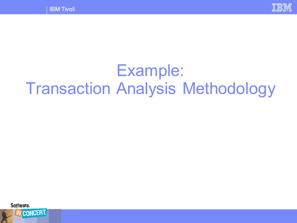 Example: Transaction Analysis Methodology