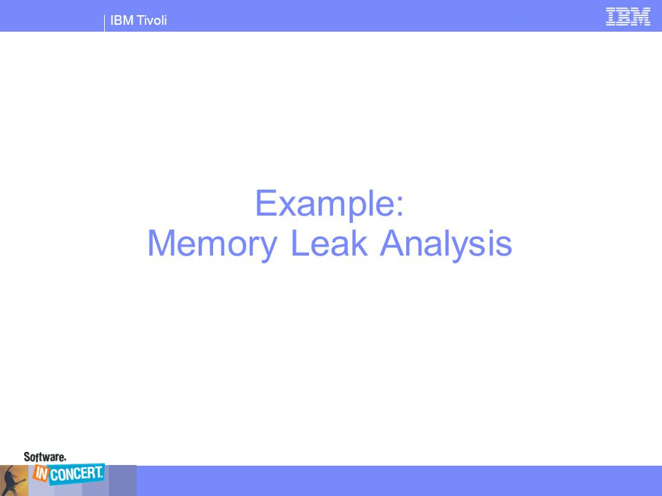 Example: Memory Leak Analysis