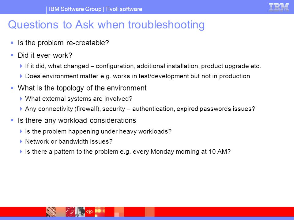 Questions to Ask when troubleshooting