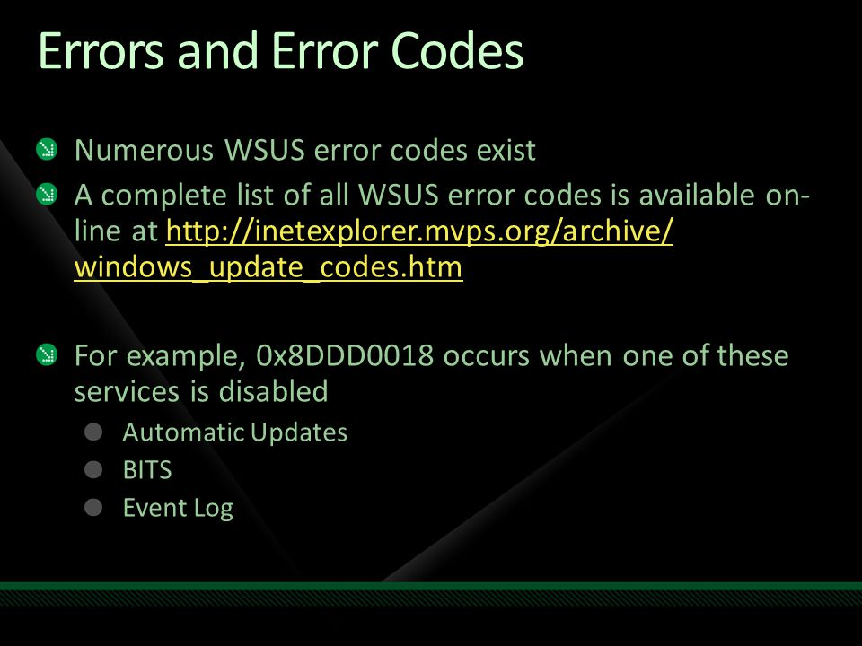 Errors and Error Codes Numerous WSUS error codes exist