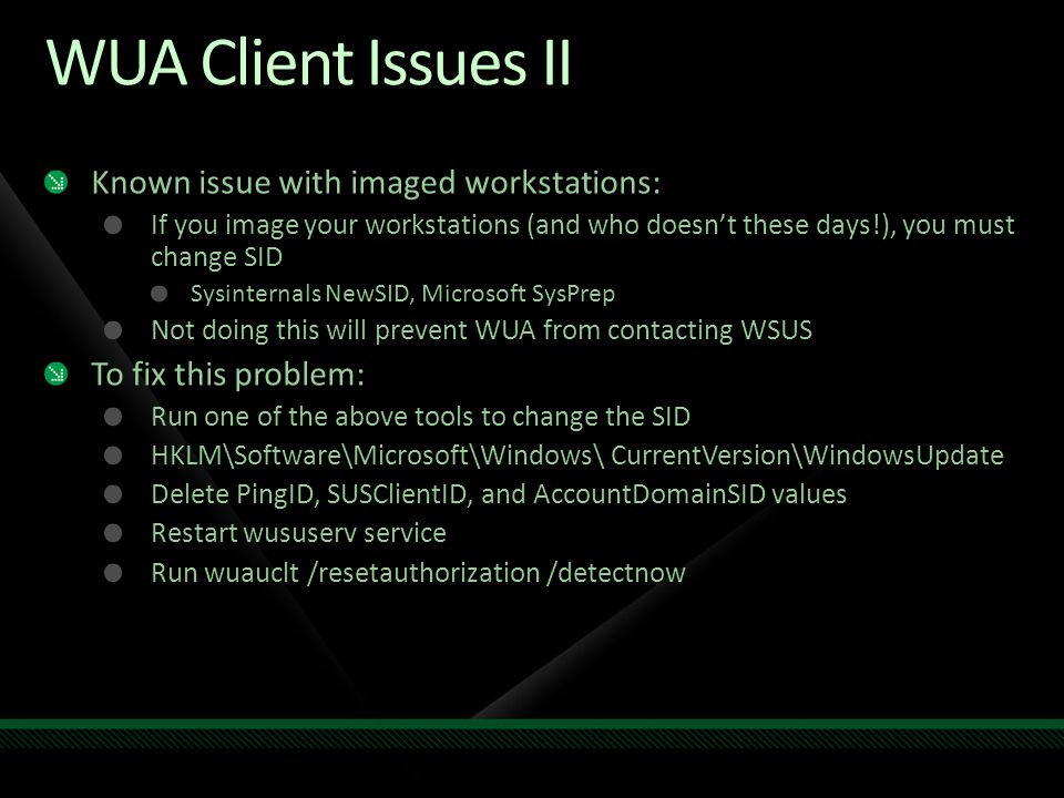 WUA Client Issues II Known issue with imaged workstations: