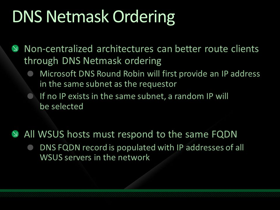 DNS Netmask Ordering Non-centralized architectures can better route clients through DNS Netmask ordering.