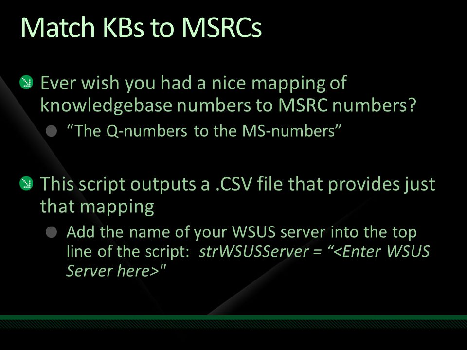 Match KBs to MSRCs Ever wish you had a nice mapping of knowledgebase numbers to MSRC numbers The Q-numbers to the MS-numbers