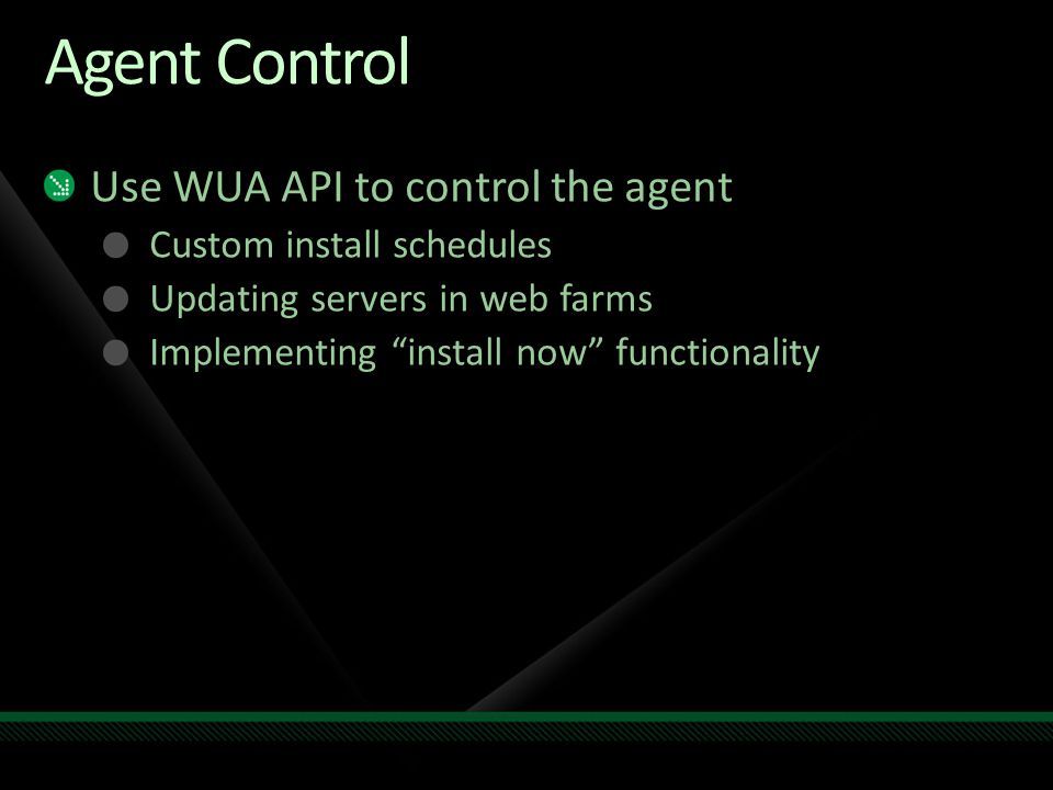 Agent Control Use WUA API to control the agent