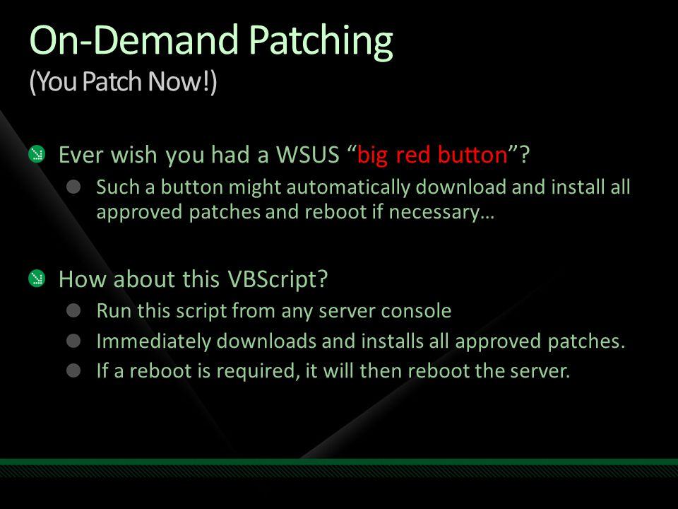 On-Demand Patching (You Patch Now!)