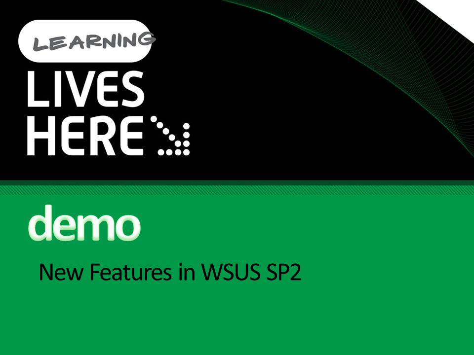 demo New Features in WSUS SP2 4/5/2017 2:38 PM