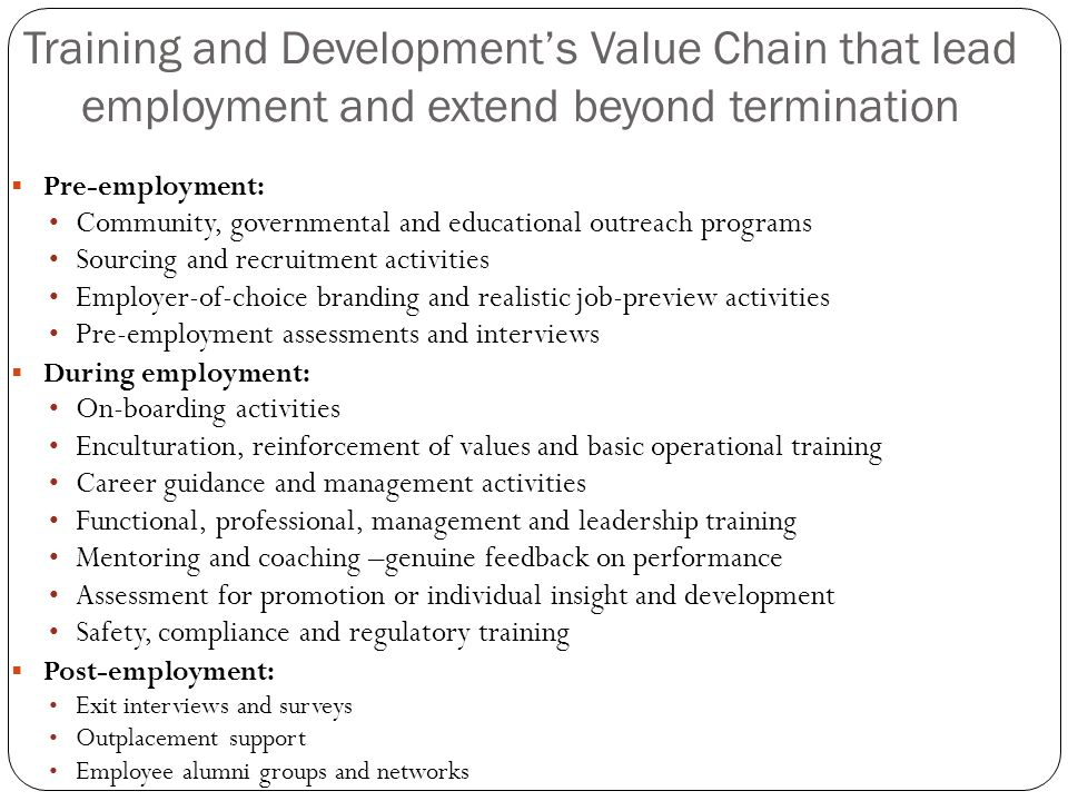 Training and Development's Value Chain that lead employment and extend beyond termination