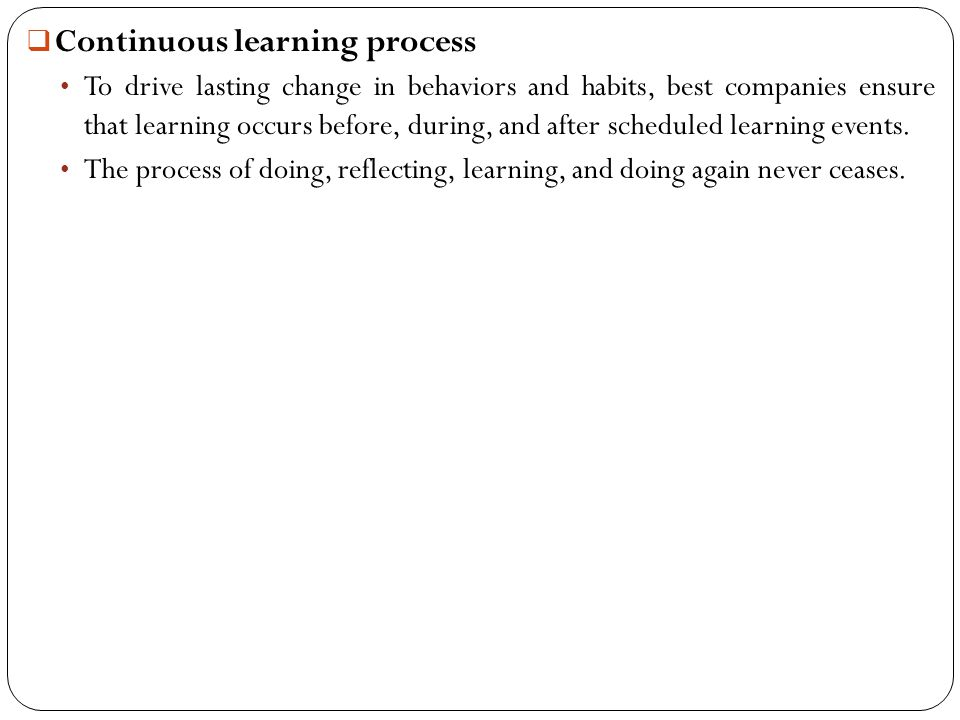 Continuous learning process