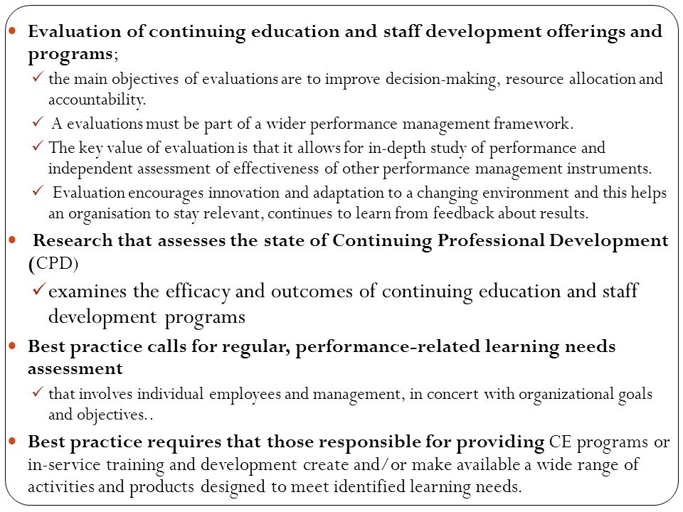 Evaluation of continuing education and staff development offerings and programs;