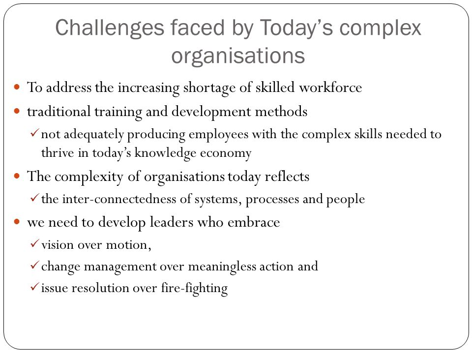 Challenges faced by Today's complex organisations