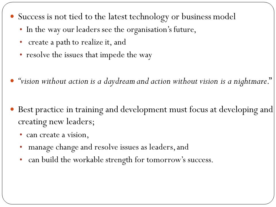 Success is not tied to the latest technology or business model